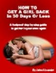 Get A Girl Back In 30 Days Or Less By John Alexander