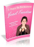 3 Days to Permanent Yeast Freedom by Theresa Zavala