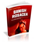 Banish Rosacea by Robert Campbell